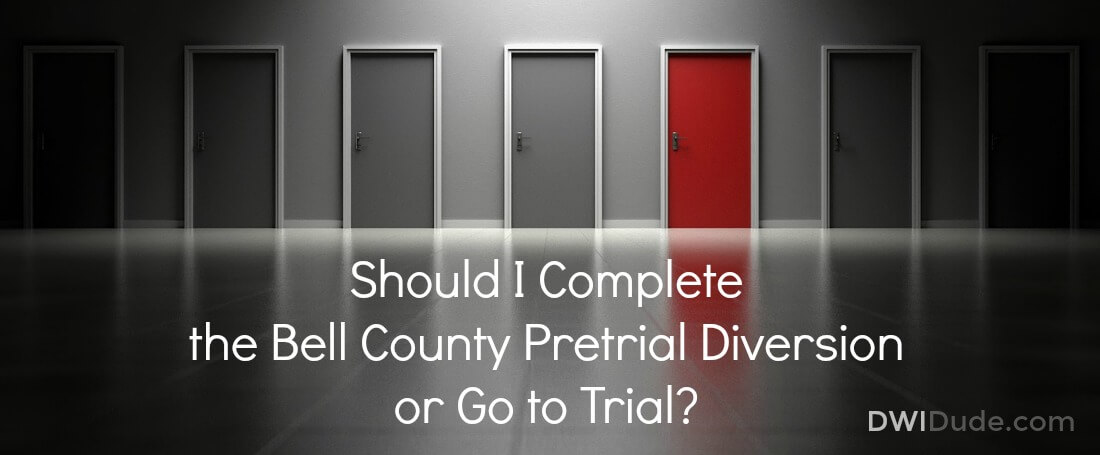 Deciding whether to complete the bell county pretrial diversion or go to trial is a decision that must not be made lightly. Educate yourself on your options as well as your rights and choose a qualified DWI attorney who can properly represent and advise you.