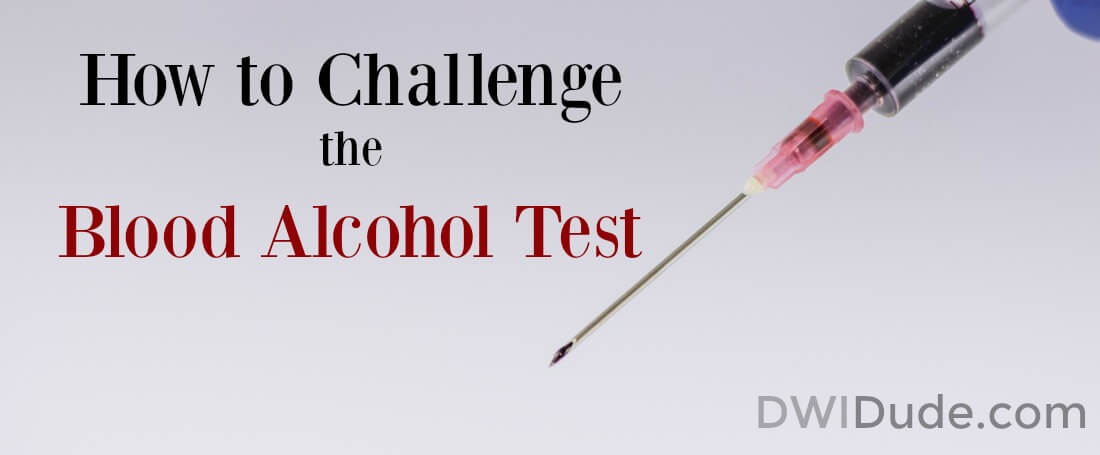 "Nobody is perfect...not even police officers. Human error can give incorrect results in any sobriety test, including blood draws. A skilled DWI attorney should know how to challenge the blood alcohol test so you can receive a ""not guilty"" verdict."